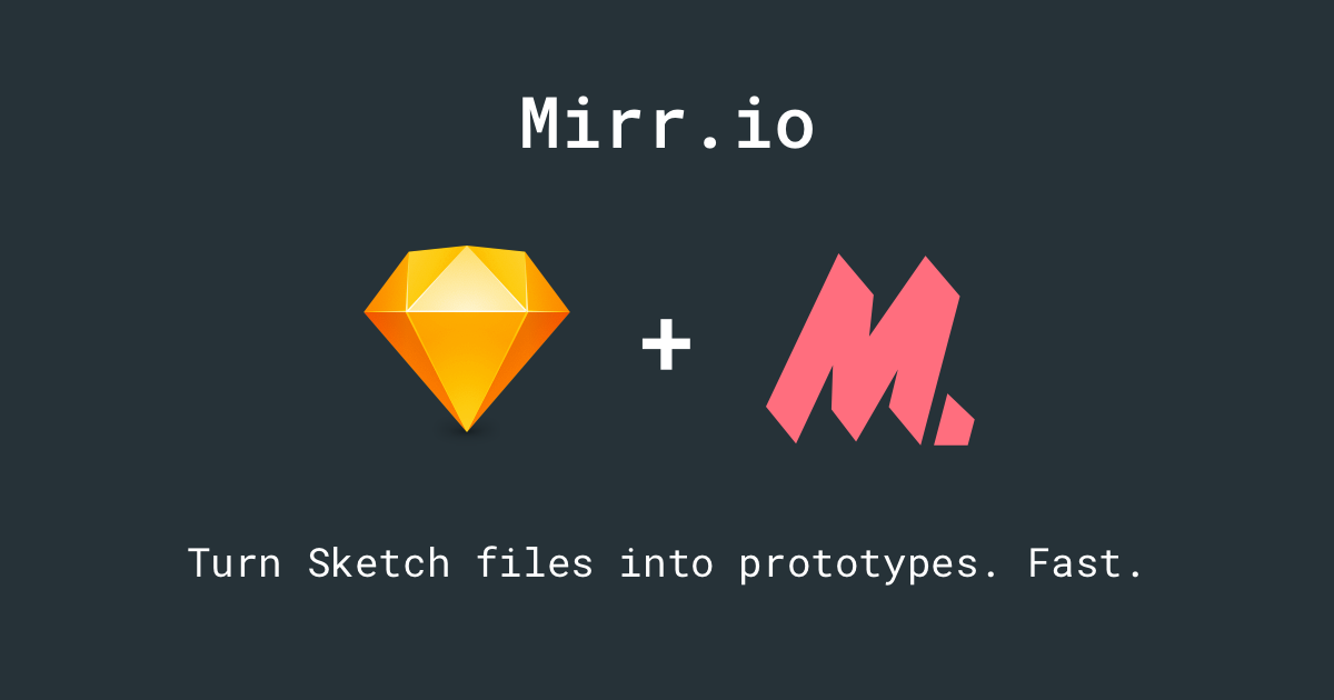 Mirr.io Turn Sketch files into prototypes